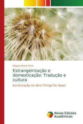 Estrangeirização e domesticação: Tradução e cultura - Aculturação na obra Things for Apart - Rocha Ferro, Magna