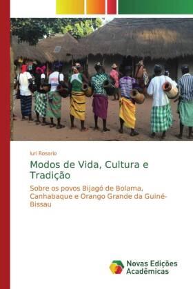 Modos de Vida, Cultura e Tradição - Sobre os povos Bijagó de Bolama, Canhabaque e Orango Grande da Guiné-Bissau - Rosario, Iuri