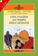 Uma Viagem ao Tempo dos Castelos Ana Maria;Alçada Magalhães Author