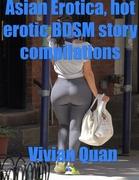 Quan, Vivian: Asian Erotica, Hot Erotic Bdsm Story Compilations