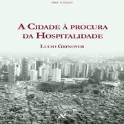 Lucio Grinover: A cidade à procura da hospitalidade